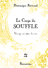 Dominique BERTRAND • Le Corps du SOUFFLE